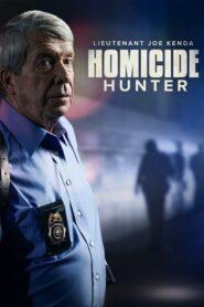 Homicide Hunter: Lt Joe Kenda serial
