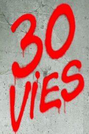 30 Vies serial