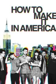 How to Make It in America serial